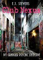 Club Nexus Ivy Granger Psychic Detective Urban Fantasy